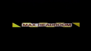 Max Headroom Title